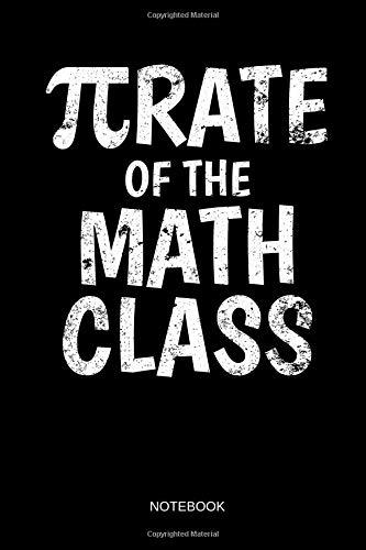 π Rate Of The Math Class - Notebook: Pi Pirate Pun - Blank Dotted Pi Math Notebook / Journal. Funny Math Accessories & Novelty Pi Day and Math Gift ... Math Teacher, Students & Mathematicians. (White Pirate Shirt)