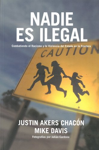 Nadie es ilegal: Combatiendo el Racismo y la Violencia de Estado en la Frontera