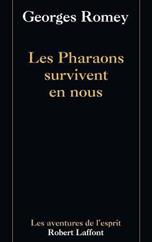 Les pharaons survivent en nous par Georges ROMEY