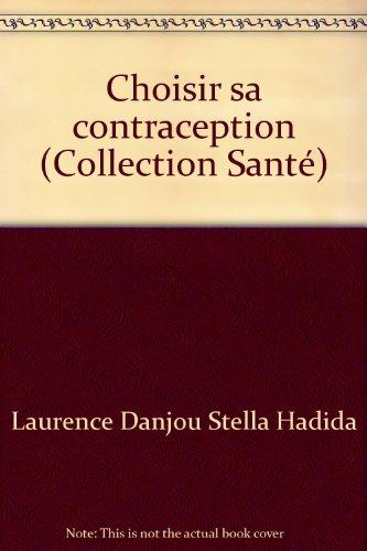 Choisir sa contraception (Collection Santé)