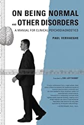 On Being Normal and Other Disorders: A Manual for Clinical Psychodiagnostics by Paul Verhaeghe (2004-11-17)
