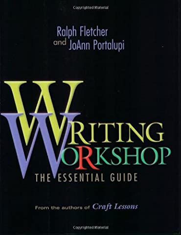 Writing Workshop: The Essential Guide from the Authors of Craft Lessons