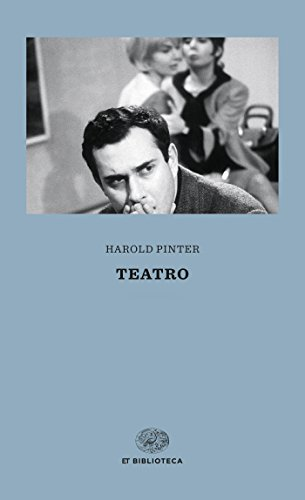 Teatro (Einaudi tascabili. Biblioteca Vol. 11) di Harold Pinter,Alessandra Serra
