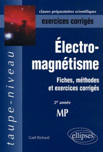 Electromagnétisme : Fiches, méthodes et exercices corrigés