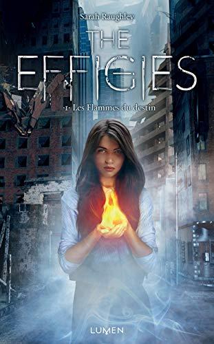 The Effigies - tome 1 Les flammes du destin (01)