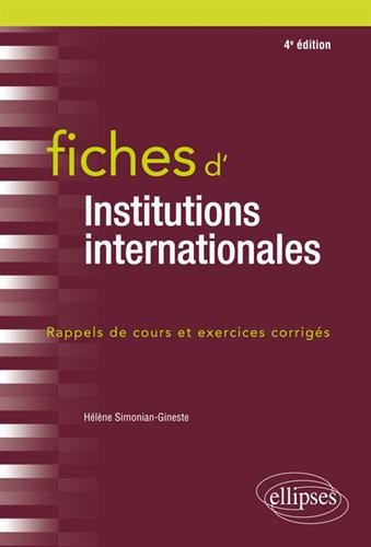 Fiches d'Institutions internationales - 4e édition par Hélène Simonian-Gineste