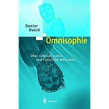 Omnisophie. Über richtige, wahre und natürliche Menschen