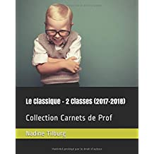 Le Classique - 2 Classes (2017-2018): Collection Carnets de Prof
