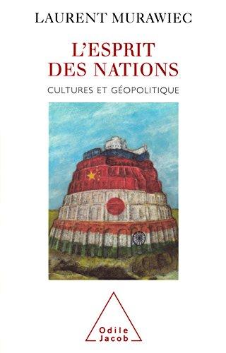 Livres gratuits L' Esprit des nations: Cultures et géopolitique epub, pdf