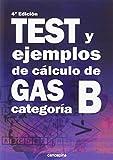 Test y ejemplos de cálculo de gas categoría B: 4ª edición