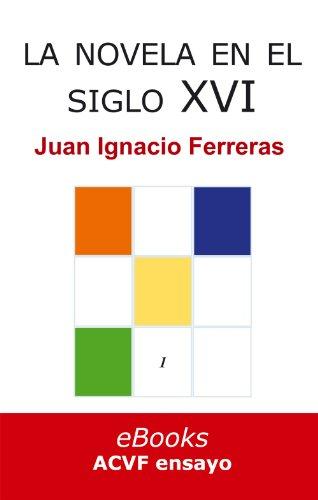 La novela en el siglo XVI (Estudios históricos de literatura española nº 1) por Juan Ignacio Ferreras