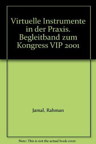 Virtuelle Instrumente in der Praxis: Begleitband zum Kongress VIP 2001