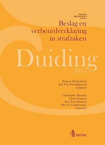 Duiding Beslag en verbeurdverklaring in strafzaken: Nieuwe bijgewerkte editie 2015: Nieuwe bijgewerkte editie  2015 (Larcier Duiding) (Dutch Edition) por Christophe Desmet