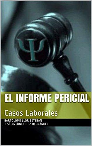 El Informe Pericial: Casos Laborales por Bartolomé Llor Esteban