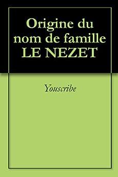 Origine du nom de famille LE NEZET (Oeuvres courtes) par [Youscribe]