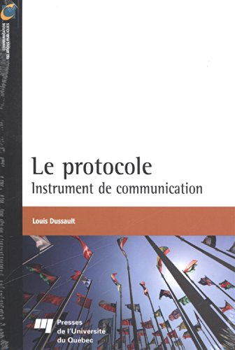 Le protocole : Instrument de communication par Louis Dussault