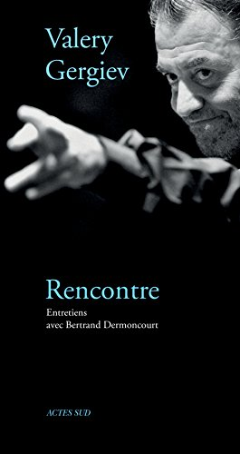 Rencontre avec Valery Gergiev par Bertrand Dermoncourt