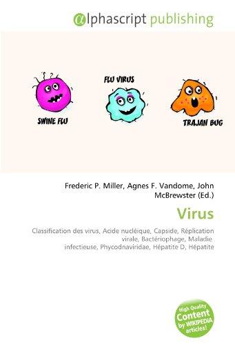 Virus: Classification des virus, Acide nucléique, Capside, Réplication virale, Bactériophage, Maladie infectieuse, Phycodnaviridae, Hépatite D, Hépatite