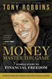 [ Money Master the Game: 7 Simple Steps to Financial Freedom Robbins, Anthony ( Author ) ] { Hardcover } 2014