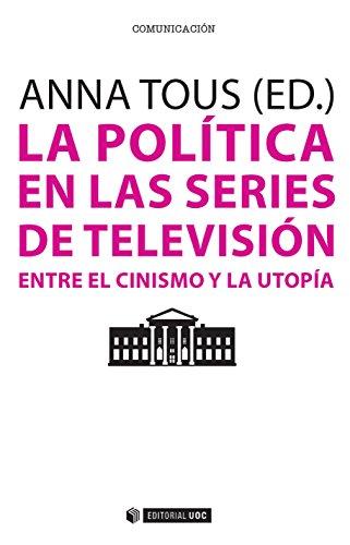 La política en las series de televisión (Manuales) por Anna Tous Rovirosa