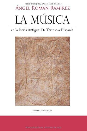 La música en la Iberia Antigua: de Tarteso a Hispania por Ángel Román Ramírez