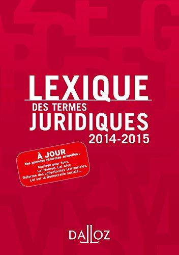 Lexique des termes juridiques 2014/2015 - 22e éd. par Serge Guinchard