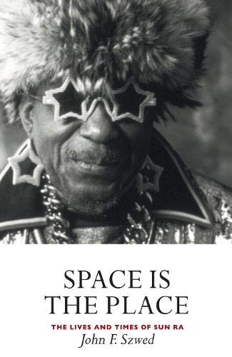 Space is the Place: The Lives and Times of Sun Ra -