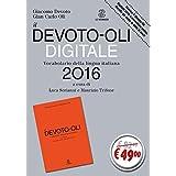 Il Devoto-Oli digitale 2016. Vocabolario della lingua italiana-Guida all'uso del vocabolario digitale. Con CD-ROM