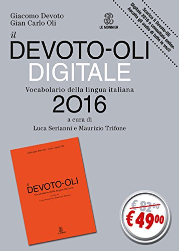 Il Devoto-Oli digitale 2016. Vocabolario della lingua italiana-Guida all'uso del vocabolario digitale. Ediz. illustrata. Con CD-ROM