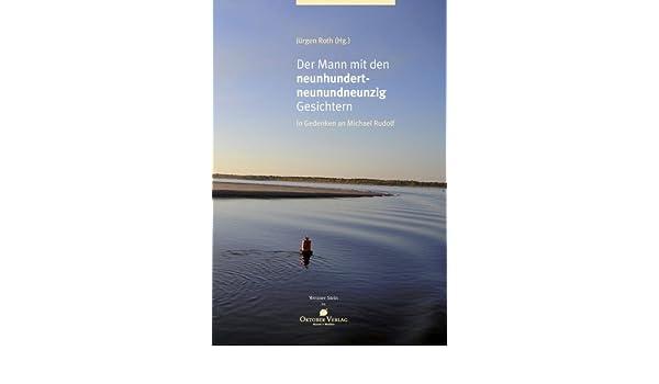 Der Mann mit den 999 Gesichtern: In Gedenken an Michael Rudolf (German Edition)