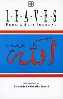 Leaves From A Sufi Journal: With A Foreword By Shaykh Fadhlalla Haeri (English Edition) di [Haeri, Shaykh Fadhlalla]