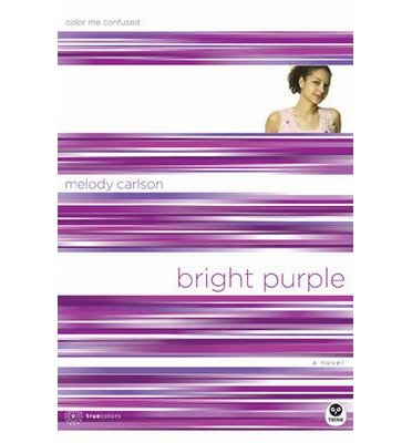 [(Bright Purple: Color Me Confused )] [Author: Melody Carlson] [Feb-2007]