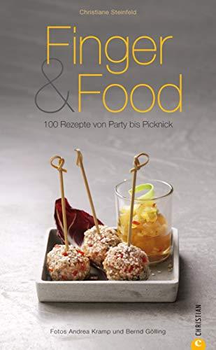 Finger & Food - 100 Rezepte von Party bis Picknick - Ein Kochbuch: Finger & Food: Kochbuch mit den besten Rezepten rund um die kleinen Häppchen auf rund 160 Seiten (Cook & Style)