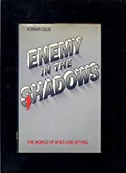 Enemy in the shadows : the world of spies and spying
