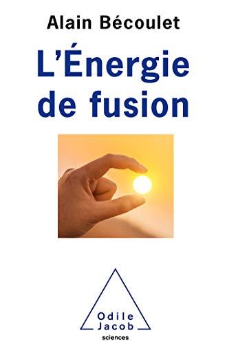 L'Energie en fusion (OJ.SCIENCES)