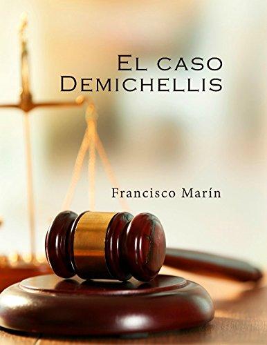 El caso Demichellis: El nuevo clásico del suspense español que triunfa en Europa. por Francisco Marín