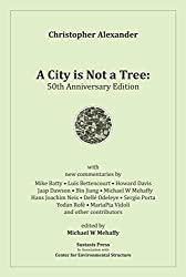 A City is Not a Tree: 50th Anniversary Edition by Michael W. Mehaffy (2016-08-02)