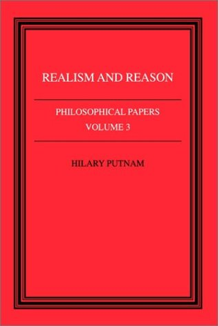 Philosophical Papers: Volume 3, Realism and Reason Paperback: Realism and Reason v. 3 (Philosophical Papers, Vol 3)