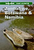 Zimbabwe, Botswana and Namibia (Lonely Planet Travel Survival Kit)