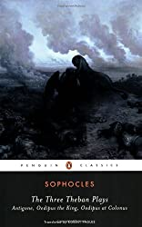 The Three Theban Plays: 'Antigone', 'Oedipus the King', 'Oedipus at Colonus' (Penguin Classics) by Sophocles (1984-04-26)