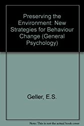 Preserving the Environment: New Strategies for Behaviour Change (General Psychology)