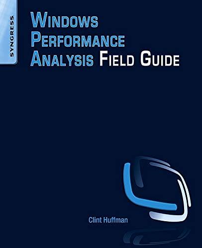 Windows Performance Analysis Field Guide por Clint Huffman