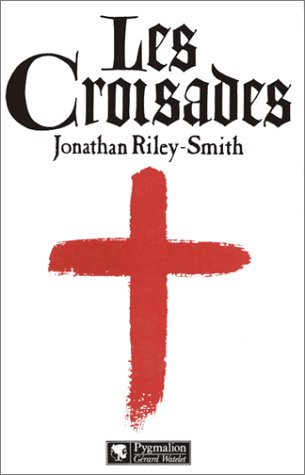 Les Croisades par Jonathan Riley-Smith