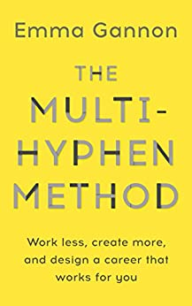 The Multi-Hyphen Method: The Sunday Times business bestseller (English Edition) von [Gannon, Emma]