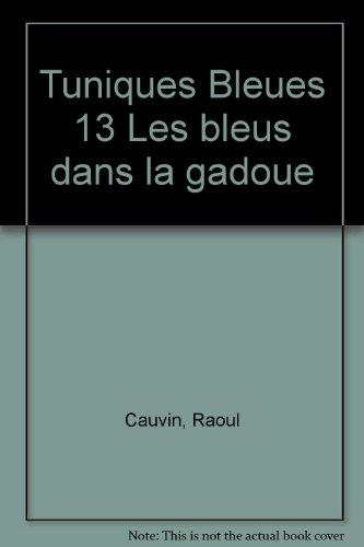 Les Tuniques Bleues, Tome 13 : Les Bleus...
