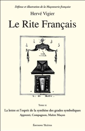 Le Rite Français T.3 - La lettre et l'esprit par Hervé Vigier