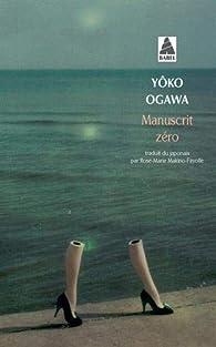 Manuscrit zéro, journal de l'année 2009 par Yôko Ogawa