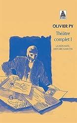 Théâtre complet : Tome 1, La servante, histoire sans fin