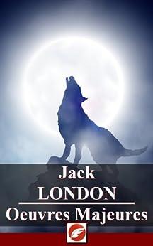 Jack London: Oeuvres Majeures - 36 titres par [London, Jack]
