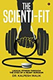 The Scienti-Fit: Logical Fitness Through the Eyes of a Heart Surgeon